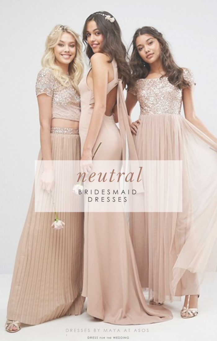 Neutral Bridesmaid Dresses Dress For The Wedding