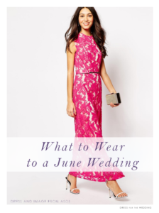 what to wear to a june wedding