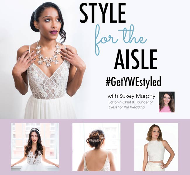 Your Wedding Experience | Style for the Aisle