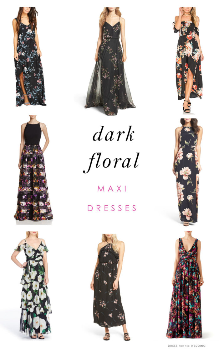Dark Floral Maxi Dresses | Dress for the Wedding