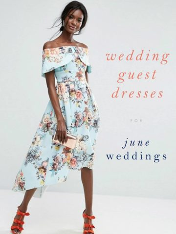 Dresses to wear to June Weddings